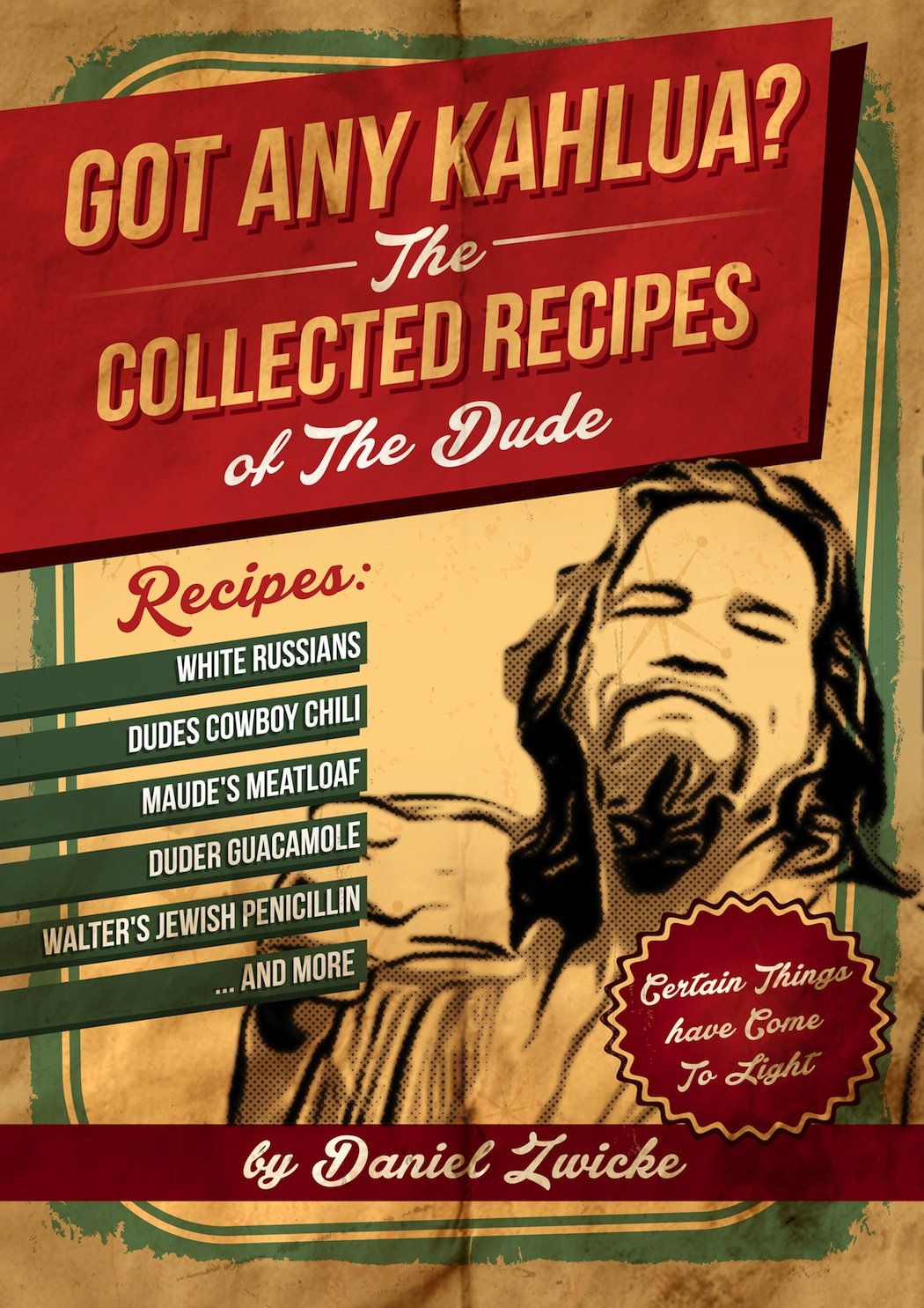 GOT ANY KAHLUA? The COLLECTED RECIPES of THE DUDE